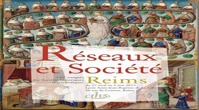 Congrès des sociétés savantes 2015, Reims, <em>Réseaux et société </em> –  appel à communications